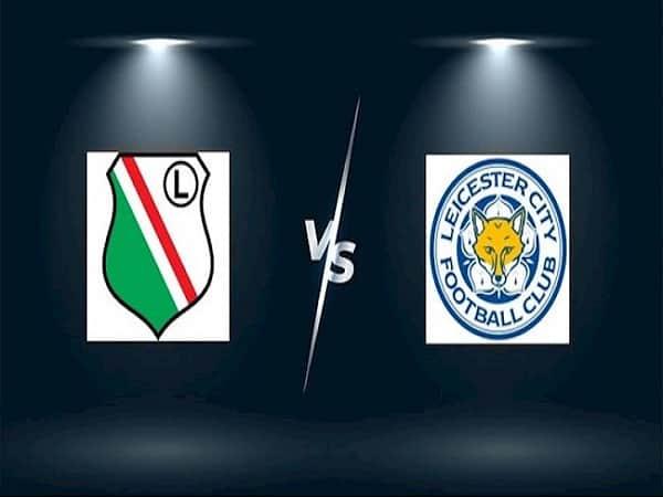 Soi kèo Legia Warsaw vs Leicester 30/9