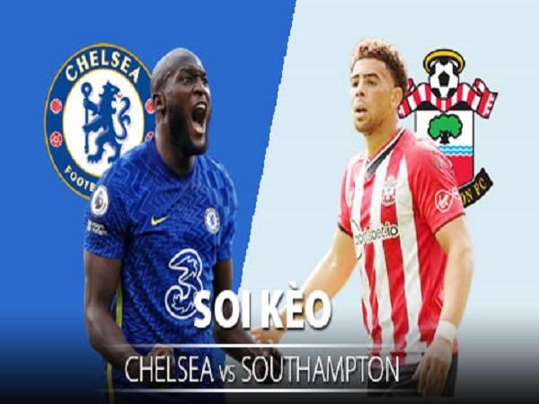 Soi kèo Chelsea vs Southampton 2/10